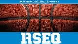 Championnats provinciaux de Basketball collégial D1 RSEQ
