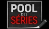 Pool des séries