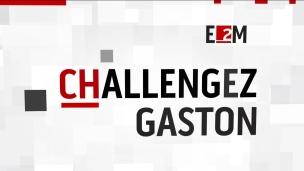 Découvrez la nouvelle chronique CHallengez Gaston