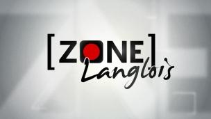 Découvrez Zone Langlois, une nouveauté de RDS